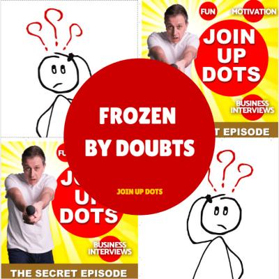 Frozen By Doubts