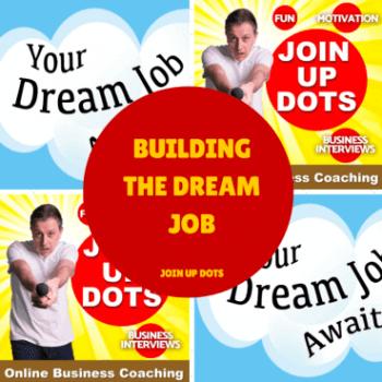 Building A Dream Job