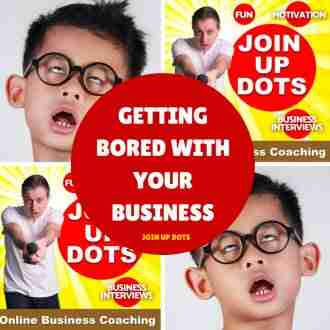 Getting Bored With Your Business